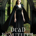 Dead Beautiful cover - (un)Conventional Bookviews