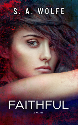 Review: Faithful – S.A. Wolfe