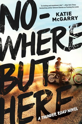 Review: Nowhere But Here – Katie McGarry