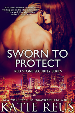 Sworn to Protect by Katie Reus