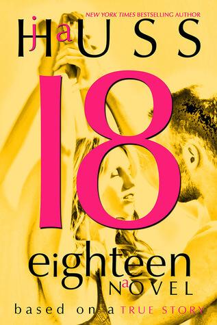 Eighteen by J. A. Huss