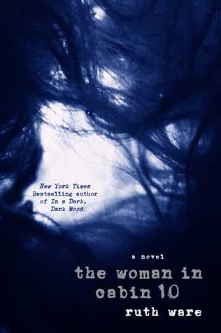The Woman in Cabin 10 Ruth Ware, Hardcover
