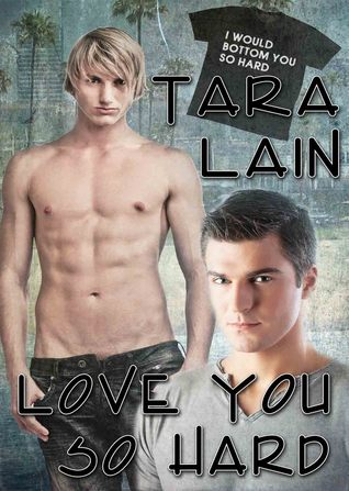 Love You So Hard by Tara Lain