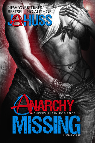 Anarchy Missing by J. A. Huss