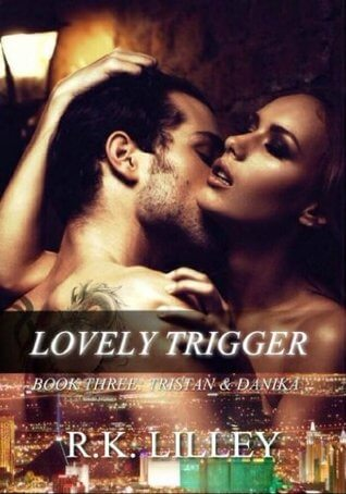 Lovely Trigger by R. K. Lilley
