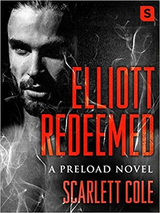 Elliott Redeemed by Scarlett Cole