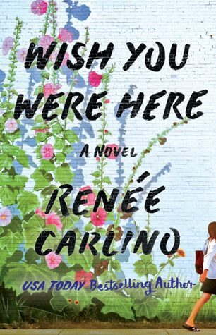 Wish You Were Here by Renée Carlino