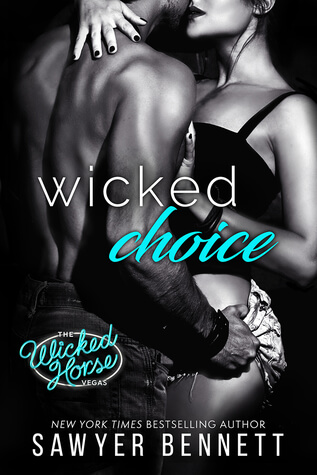 Wicked Choice by Sawyer Bennett