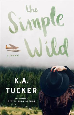The Simple Wild by K. A. Tucker