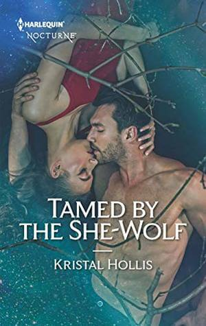 Tamed by the She-Wolf by Kristal Hollis