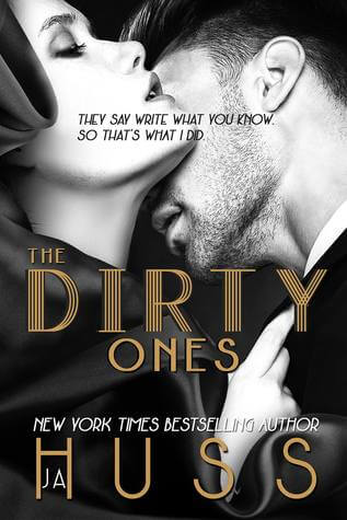 The Dirty Ones by J. A. Huss