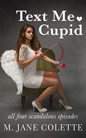 Text Me Cupid by M. Jane Colette
