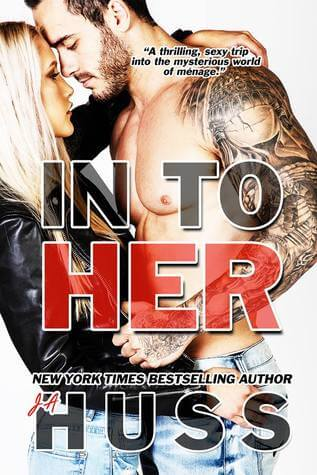 In to Her by J. A. Huss