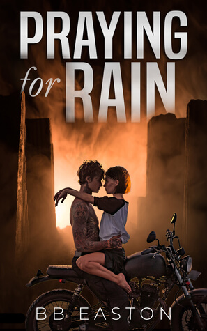 Praying For Rain by BB Easton