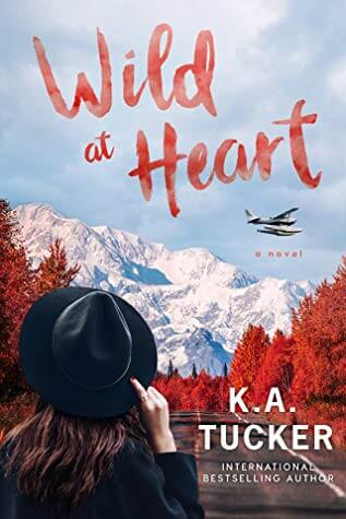 Wild at Heart by K. A. Tucker
