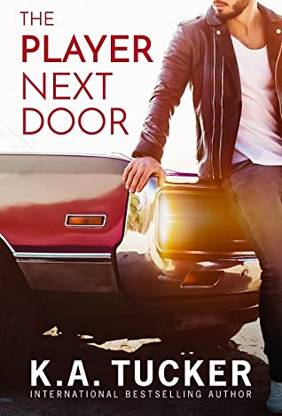 The Player Next Door by K. A. Tucker