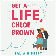 Get a Life, Chloe Brown cover - (un)Conventional Bookworms - Weekend wrap-up
