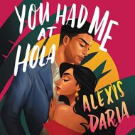 You Had Me at Hola audiocover - (un)Conventional Bookworms - Weekend Wrap-up