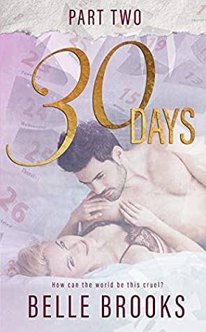 Thirty Days Part 2 by Belle Brooks