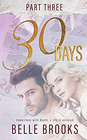 Thirty Days Part 3 by Belle Brooks