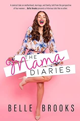 The Mama Diaries by Belle Brooks